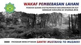 Wakaf Pembebasan Lahan Pondok Quran Digitalpreneur (Mencetak The Next Abdurrahman bin Auf di Era Digital)