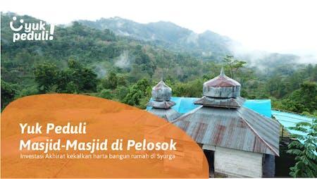 Cover Bangun Rumah di Surga: Sedekah Jariah Renovasi Masjid Pelosok